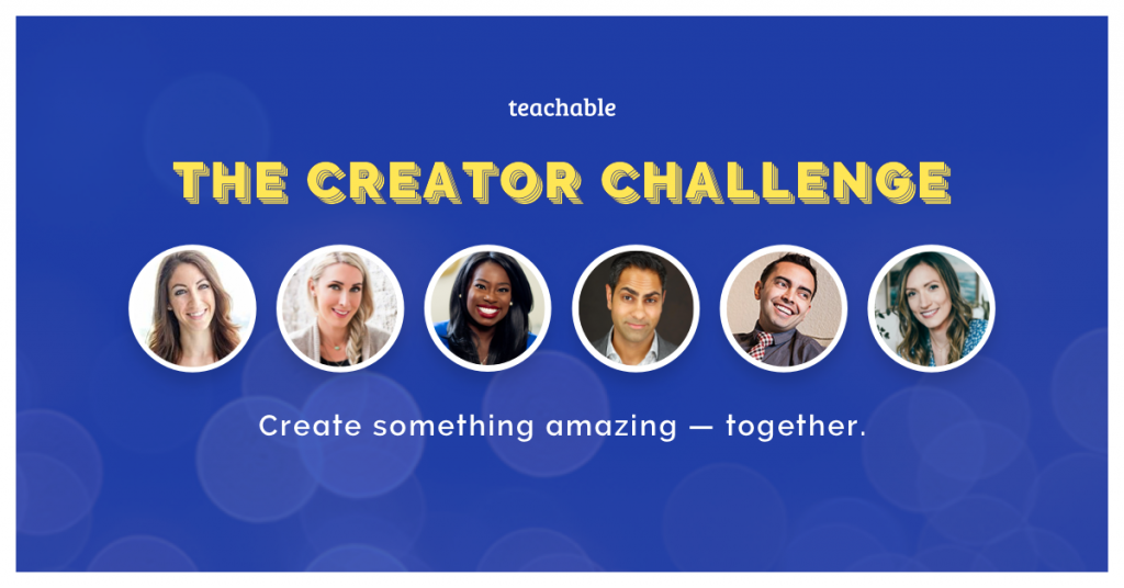 teachable - The Creator Challenge - Creat someting amazing - together.