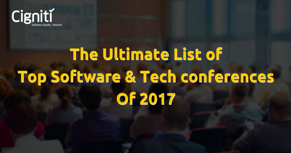 The Ultimate List of Top Software & Tech Conferences of 2017