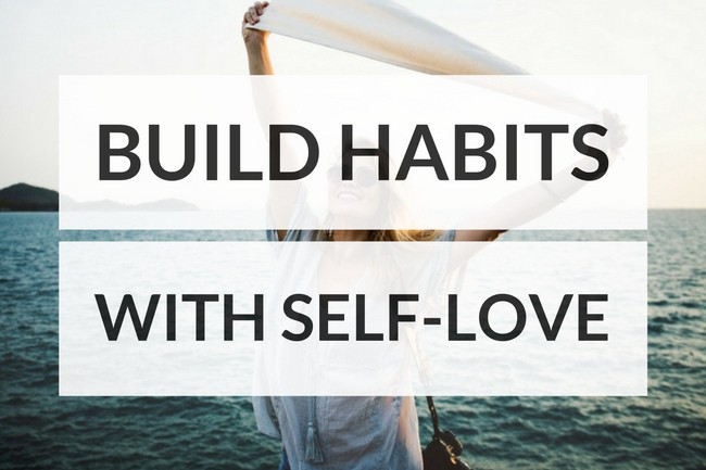 build good habits with love