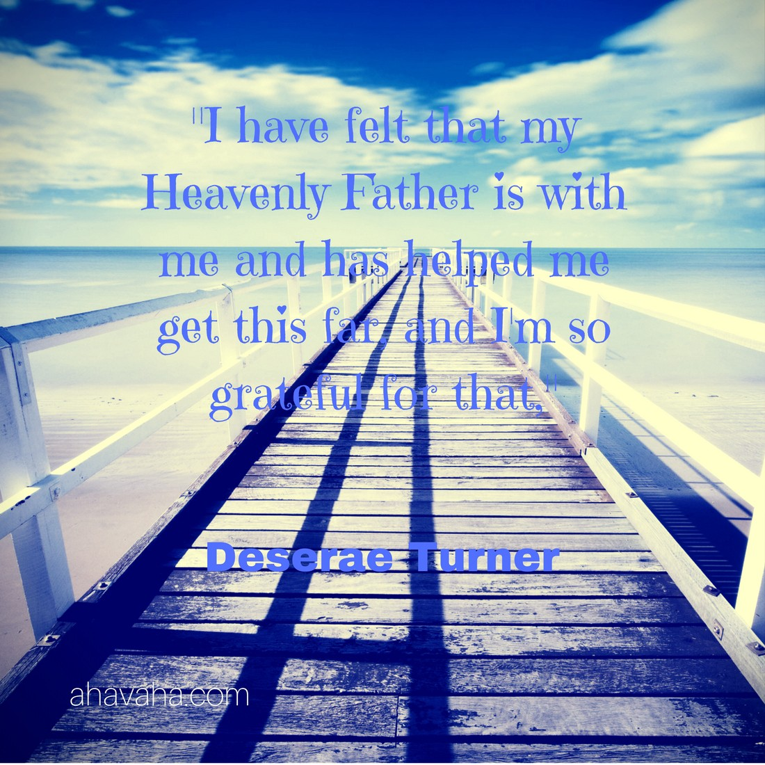 Deserae Turner Heavenly father quote