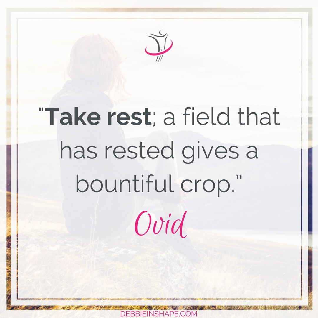 """Take rest; a field that has rested gives a bountiful crop."" - Ovid"
