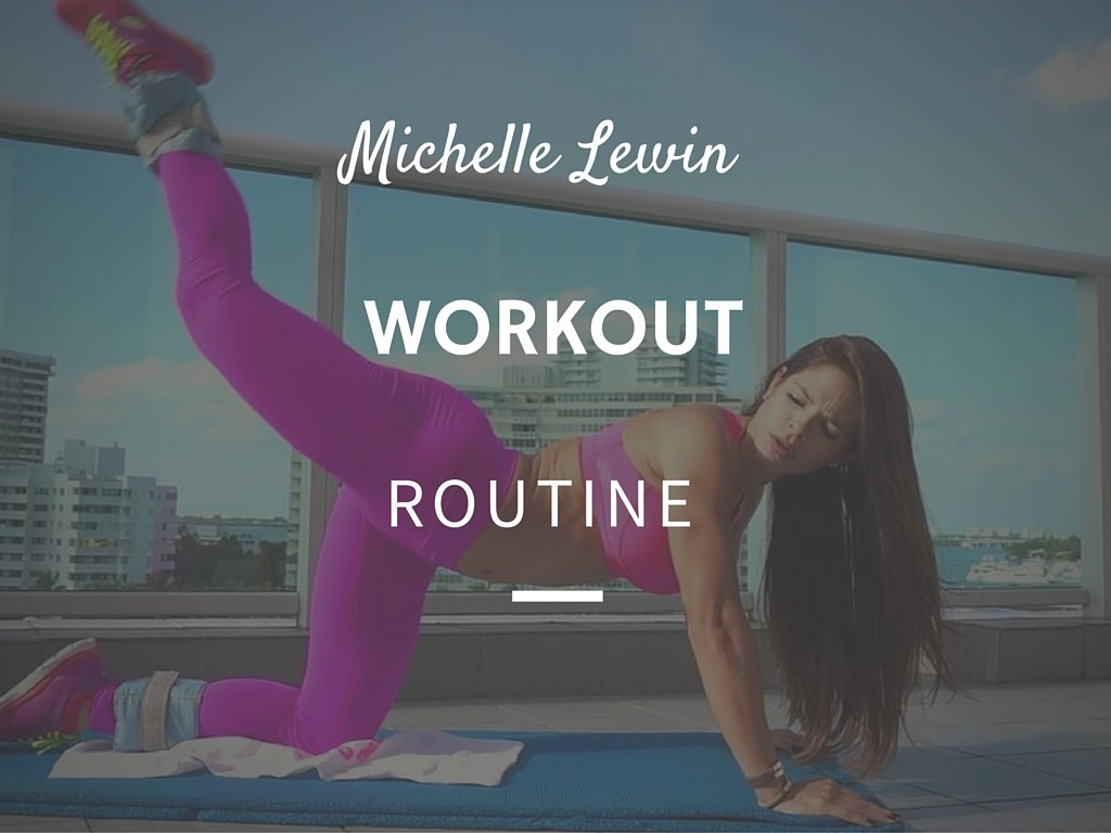 Michelle Lewin Workout Routine And Diet Plan The Workout Magazine