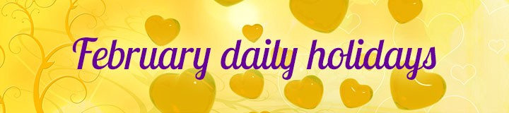 Valentine's Day(February 14) sets the tone for several other daily, weekly, and month-long holidays promoting love and kindness.