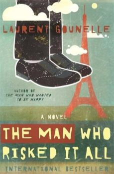 The Man Who Risked It All – Laurent Gounelle