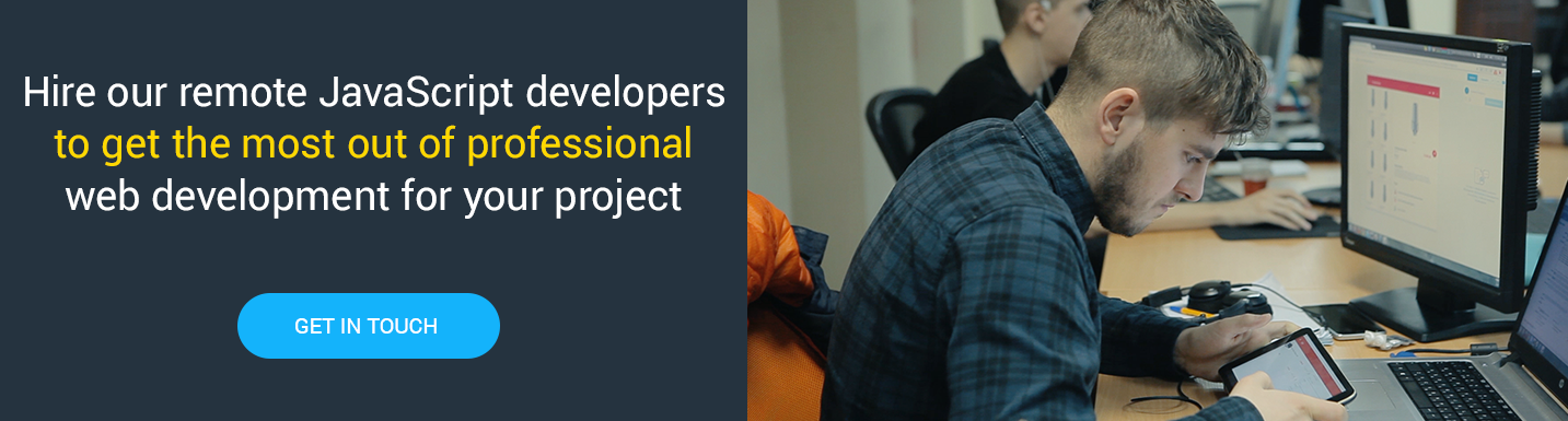 Dedicated team of developers will help you to successfully complete your great project