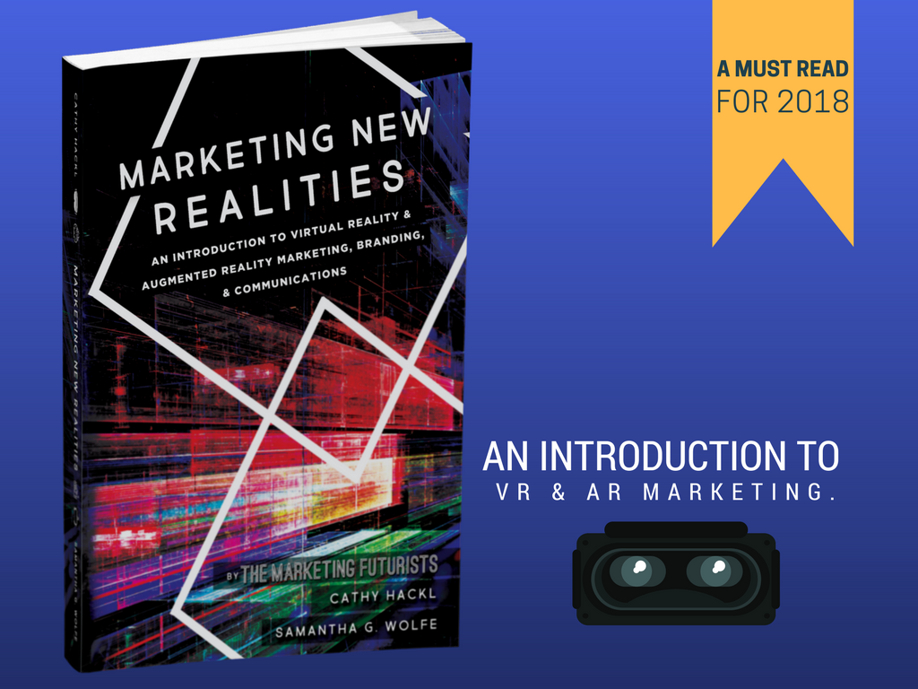 ae1d166bee1 Virtual Reality (VR) and Augmented Reality (AR) have changed the playing  field dramatically for marketing
