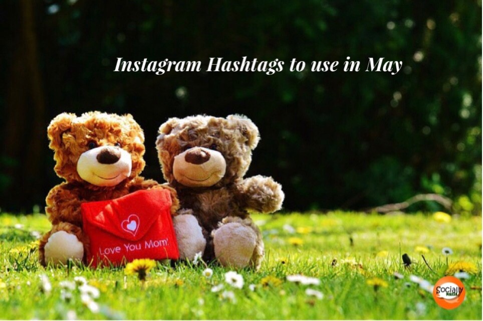 Instagram hashtags to use in May