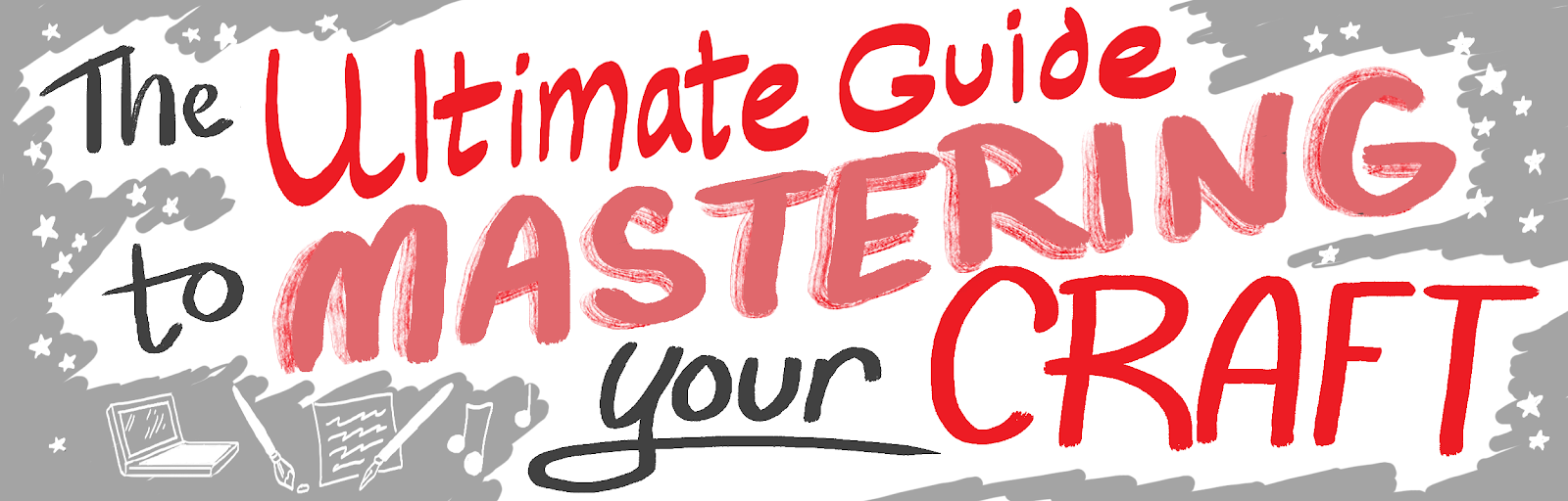 The Ultimate Guide to Mastering Your Craft
