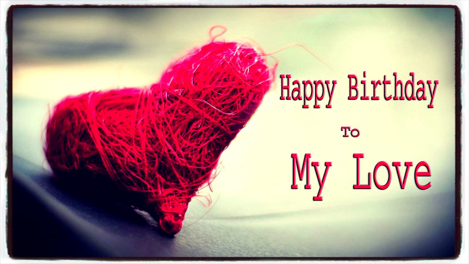 Happy birthday to my love romantic wishes with images