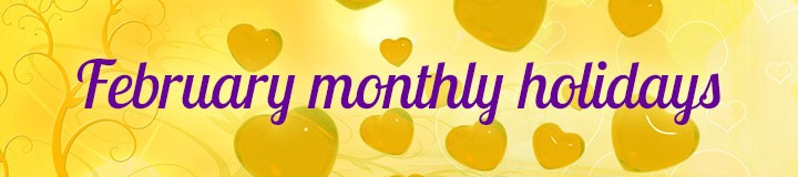 Do of these 12 February month-long holidays resonate with your business and audience?