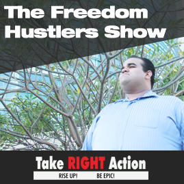 The Freedom Hustlers Show - Take Right Action