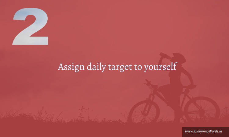Assign daily target to yourself as way to kick laziness