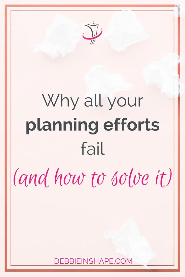 Why All Your Planning Efforts Fail (and how to solve it).