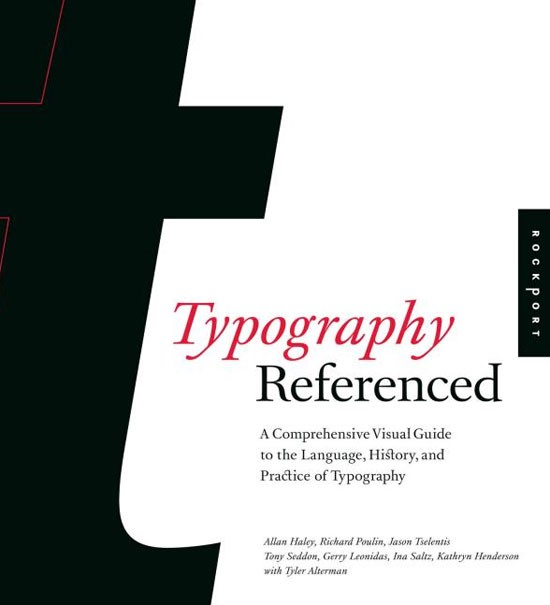 Typography, Referenced: A Comprehensive Visual Guide to the Language, History, and Practice of Typography Book