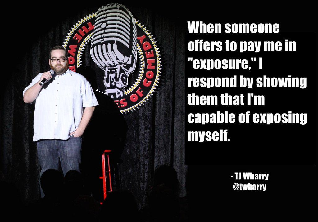 Stand-up comic TW Harry on stage, captioned: When someone offers to pay me in exposure, I respond by showing them that I'm capable of exposing myself
