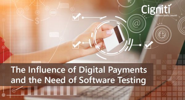 The Influence of Digital Payments and the Need of Software Testing