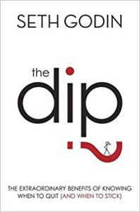 Book Cover: The Dip: A Little Book That Teaches You When to Quit (and When to Stick)
