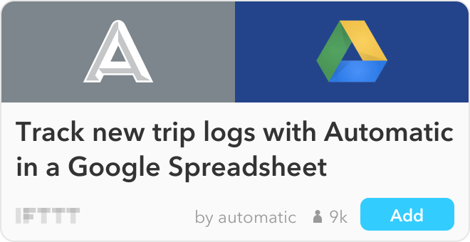 IFTTT Recipe: Track new trip logs with Automatic in a Google Spreadsheet connects automatic to google-drive