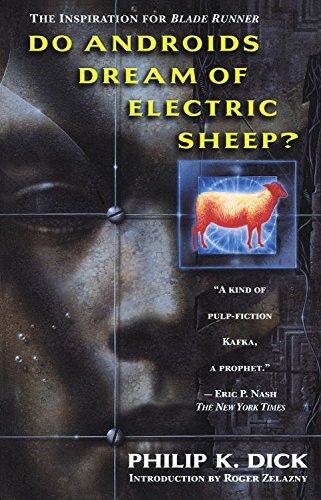 do androids dream of electric sheep? by PKD