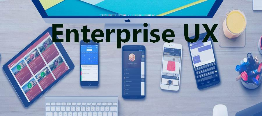 Things You Must Know About Enterprise UX — Challenges & Solutions