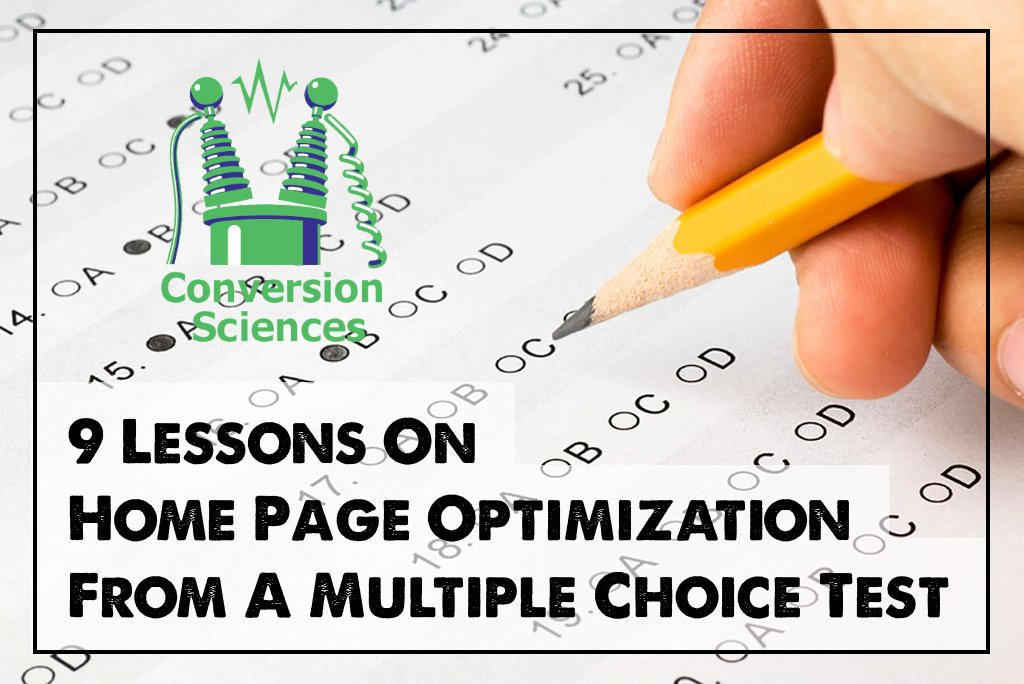 The best homepages are similar to multiple choice tests  @conversionsci #CRO