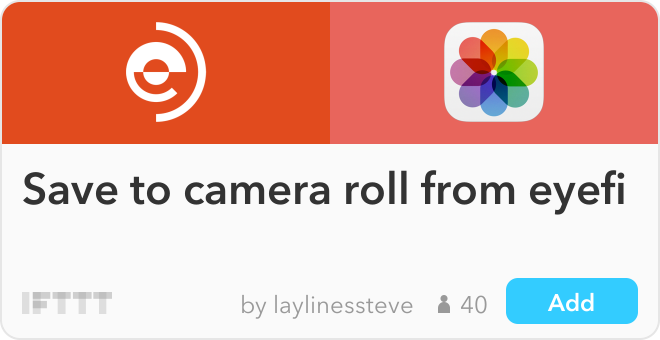 IFTTT Recipe: Save to camera roll from eyefi connects eyefi to ios-photos