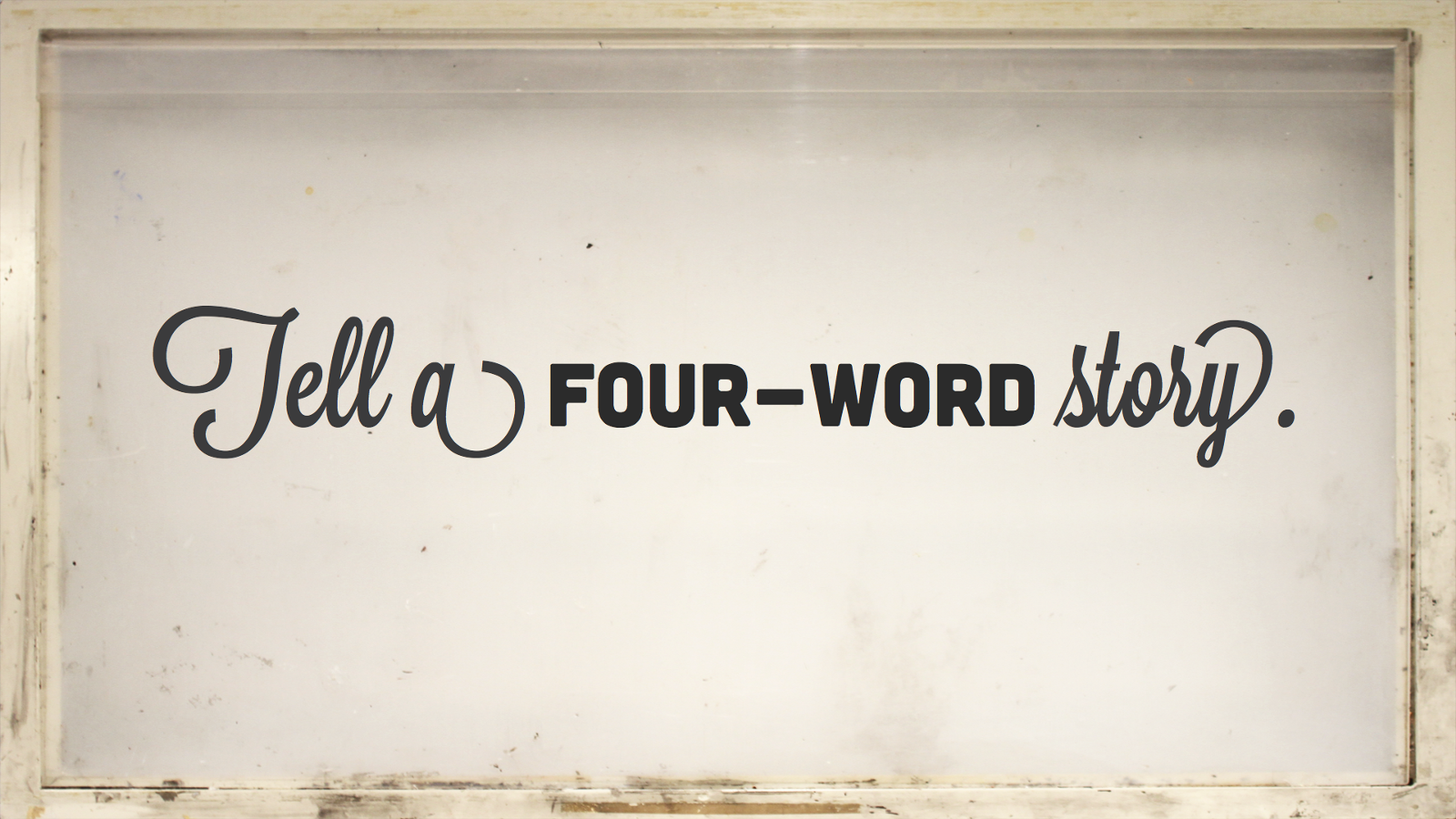 Tell a four-word story.