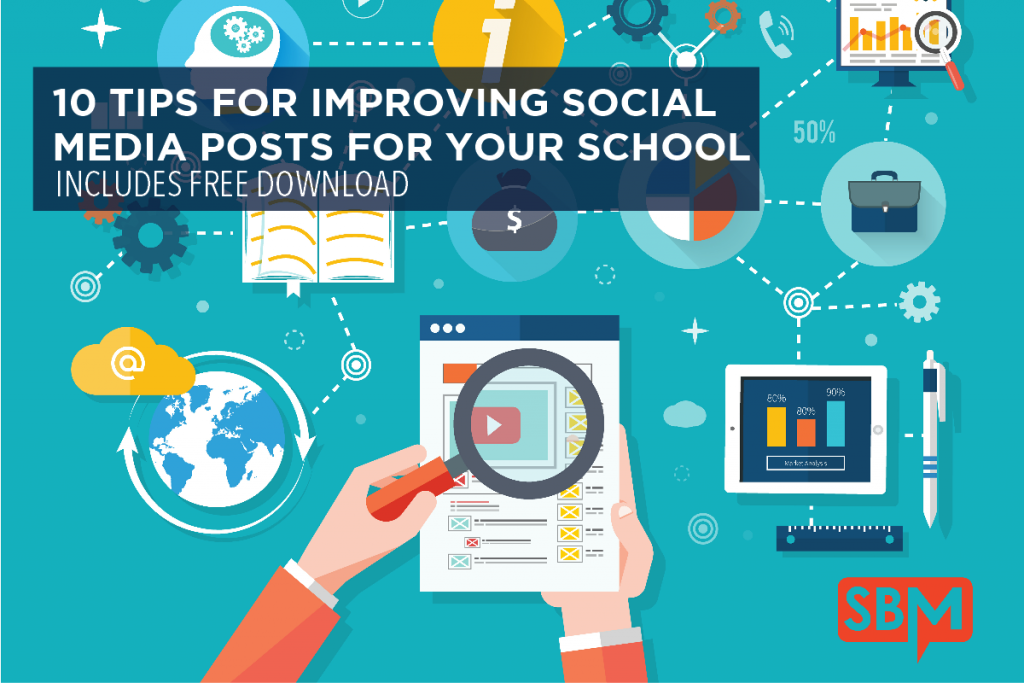 10 TIPS FOR IMPROVING SOCIAL MEDIA POSTS FOR YOUR SCHOOL