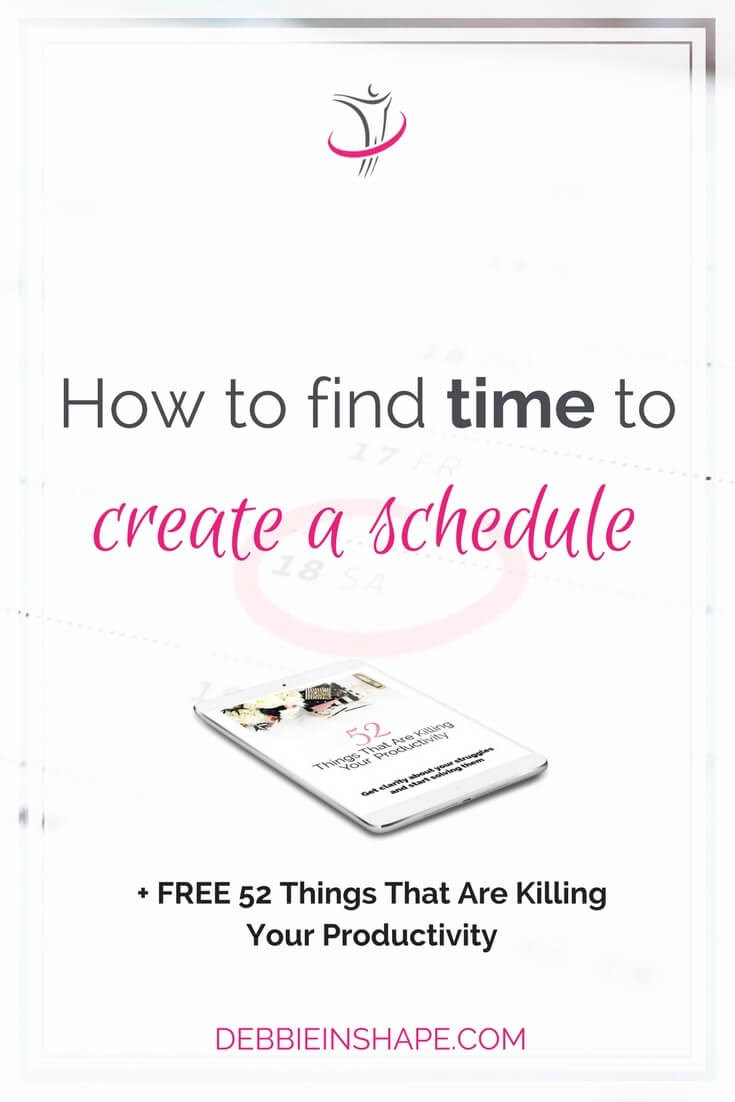 Create a schedule as part of you productivity plan. And if you think you don't have time for that, check these tips.