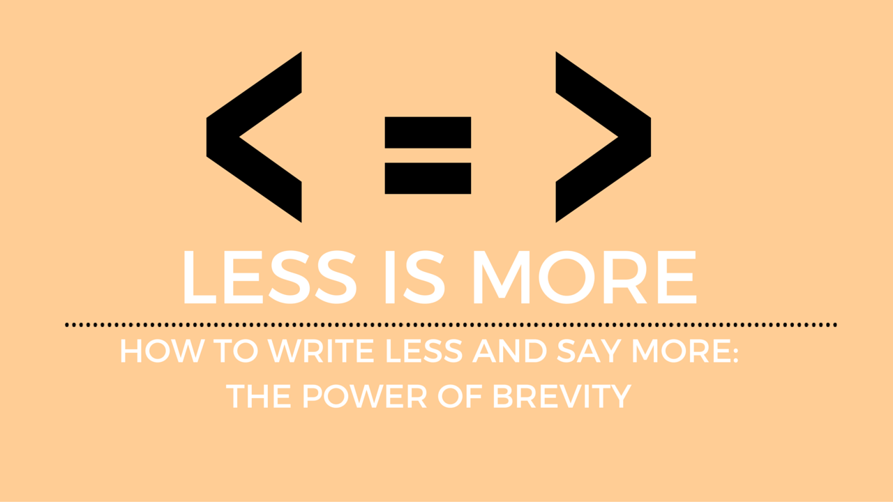 Writing less to say more, the power of brevity