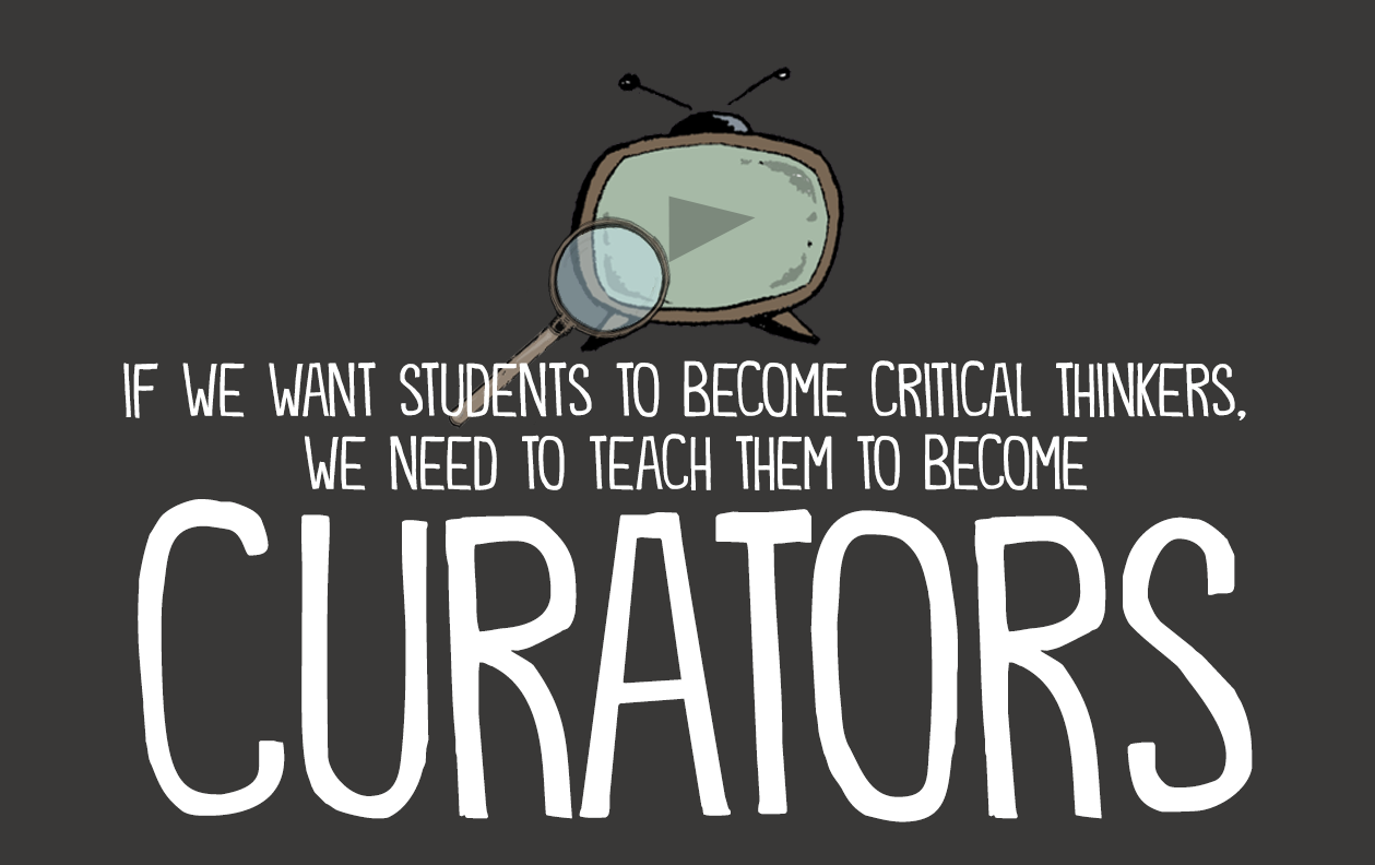 Our Students Need to Be Curators