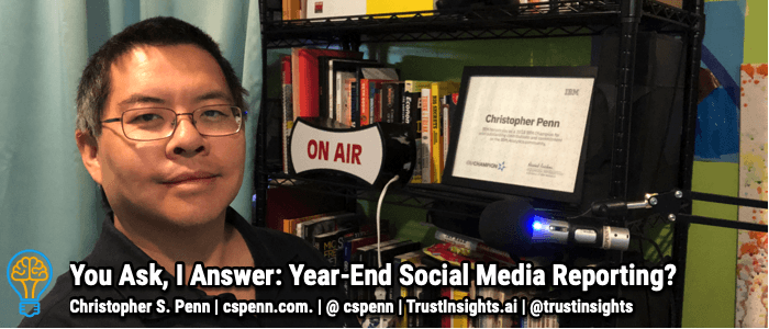 You Ask, I Answer: Year-End Social Media Reporting?
