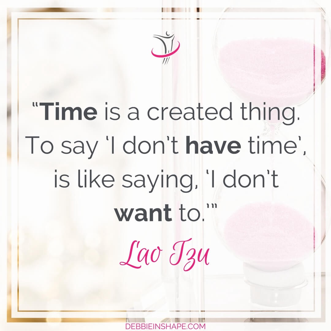 Make time for the things you love, don't make excuses.