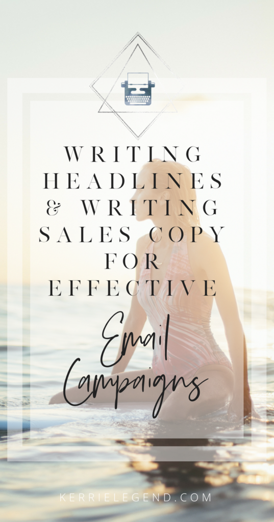 Writing Headlines & Writing Sales Copy for Effective Email Campaigns