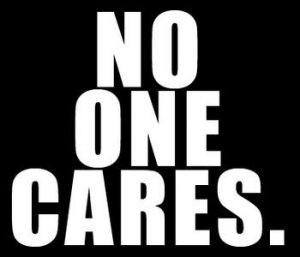 no-one-cares-about-you