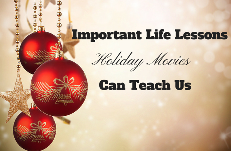 Important life lessons holiday movies can teach us f