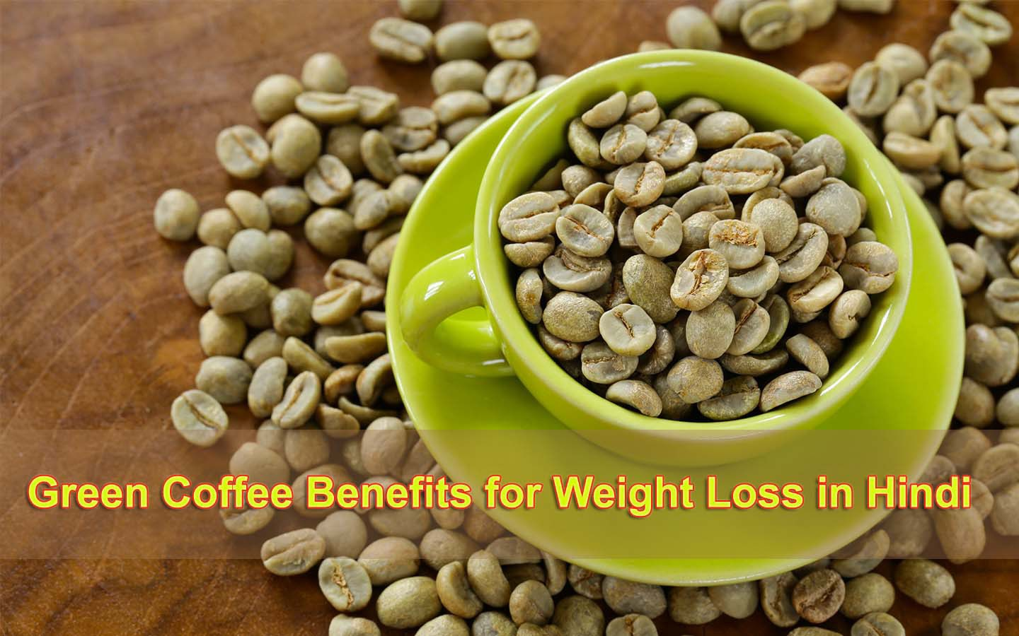 Green Coffee Se Weight Loss Ke Upay 5 Health Benefits In Hindi