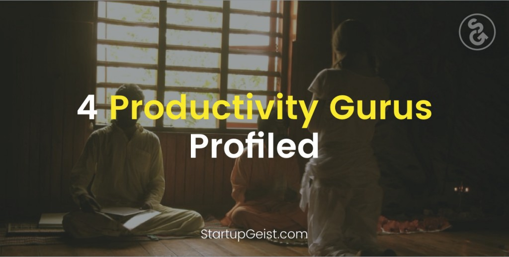 StartupGeist Blog - 4 Productivity Gurus Profiled