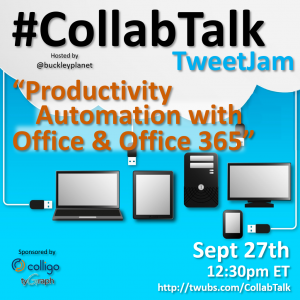 CollabTalk tweetjam on Productivity Automation with Office and Office 365 at #MSIgnite