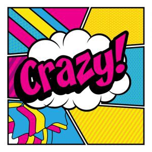 """The word """"crazy!"""" on a white cloud against a psychadelic background. - Armchair psychology"""