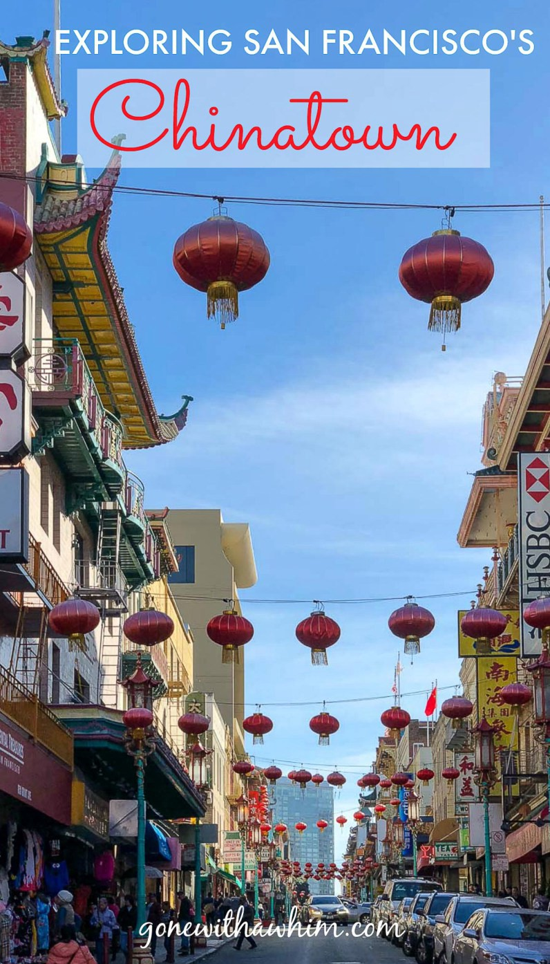 Exploring San Francisco's Chinatown, USA -- gonewithawhim.com