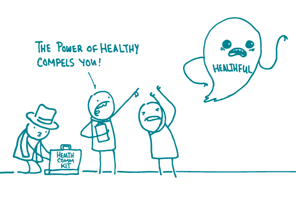"""2 doodles yell """"The power of healthy compels you!"""" to a ghost with """"healthful"""" written on it, while another opens a """"Health Comm KIt""""."""