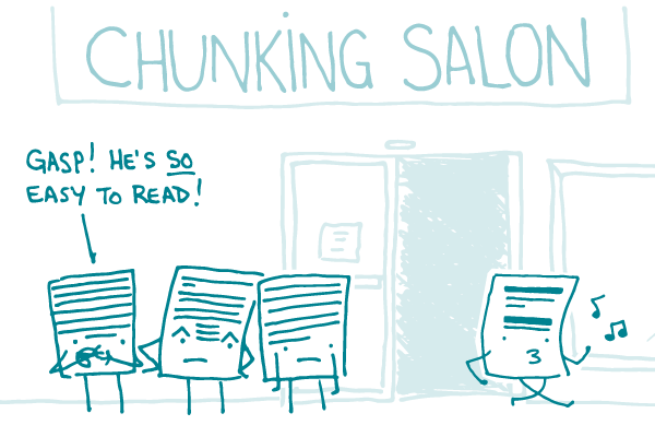 """Densely written documents stand in line to enter a """"chunking salon."""" One remarks, looking at a properly chunked document exiting the salon, """"Gasp! He's so easy to read!"""""""