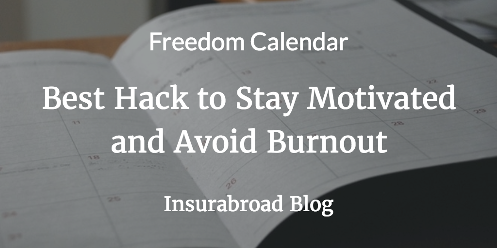 Best Hack To Stay Motivated And Avoid Burnout Freedom Calendar