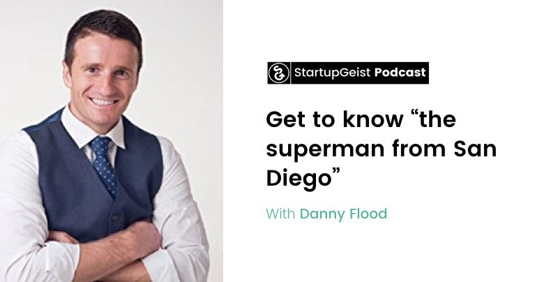 StartupGeist Podcast with Danny Flood