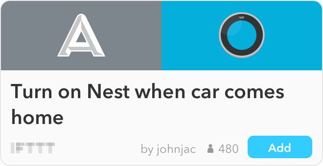 IFTTT Recipe: Turn on Nest when car comes home connects automatic to nest-thermostat