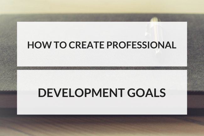 How to Create Professional Development Goals