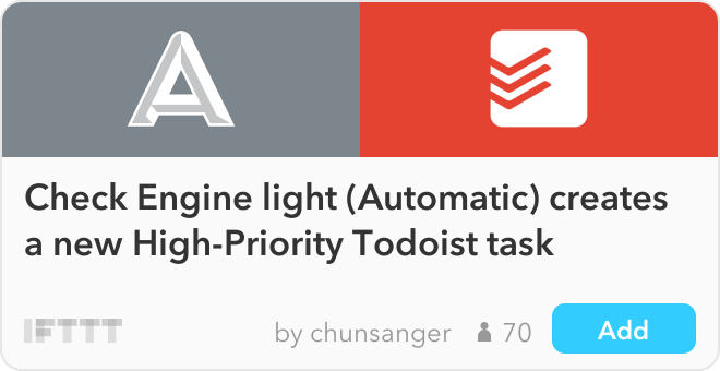 IFTTT Recipe: Check Engine light (Automatic) creates a new High-Priority Todoist task  connects automatic to todoist