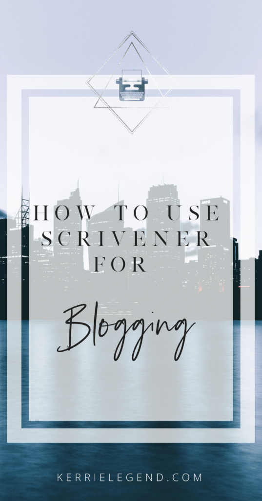 How to Use Scrivener for Blogging
