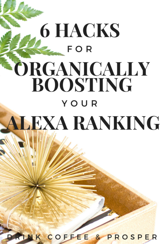 6 Hacks for Organically Boosting Your Alexa Ranking